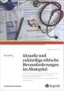 Bild von Aktuelle und zukünftige ethische Herausforderungen im Akutspital
