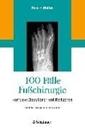 Bild von 100 Fälle Fußchirurgie von Hase, Charlotte (Hrsg.)